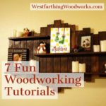 7 woodworking tutorials
