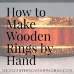 how to make wooden rings by hand