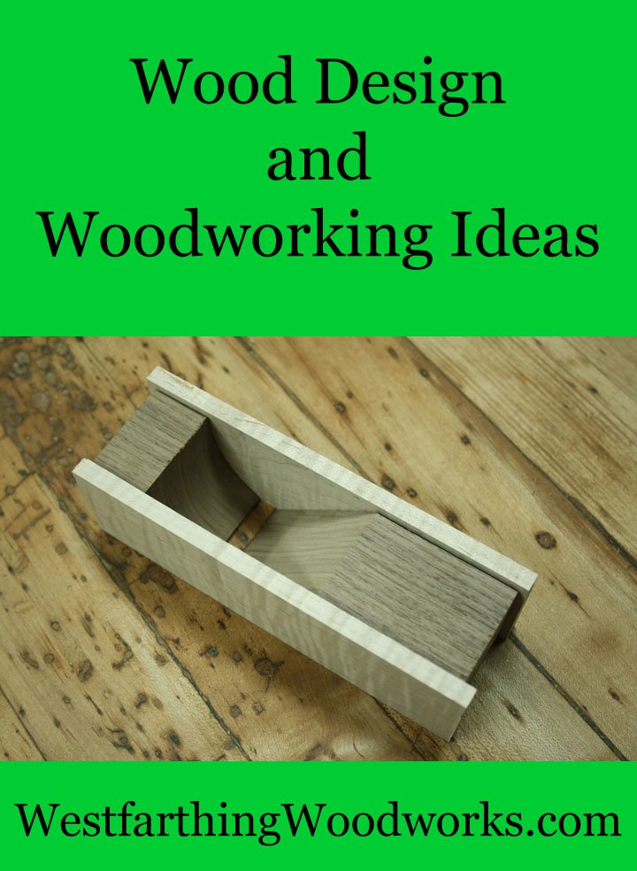 Wood Design And Woodworking Ideas Westfarthing Woodworks