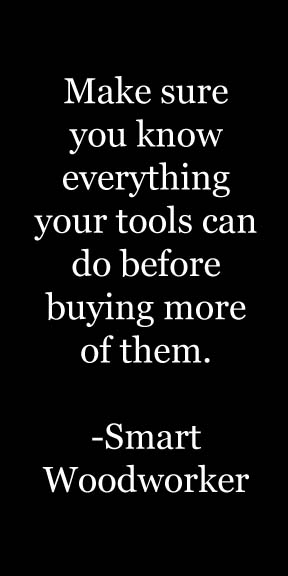 know what your tools can do