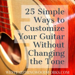 25 Simple Ways to Customize Your Guitar Without Changing the Tone