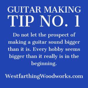 guitar making tip number 1