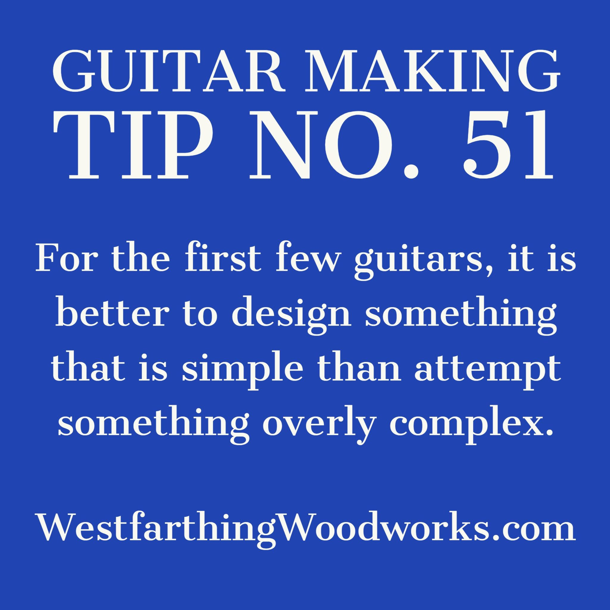 guitar making tip number 51