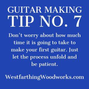 guitar making tip number 7