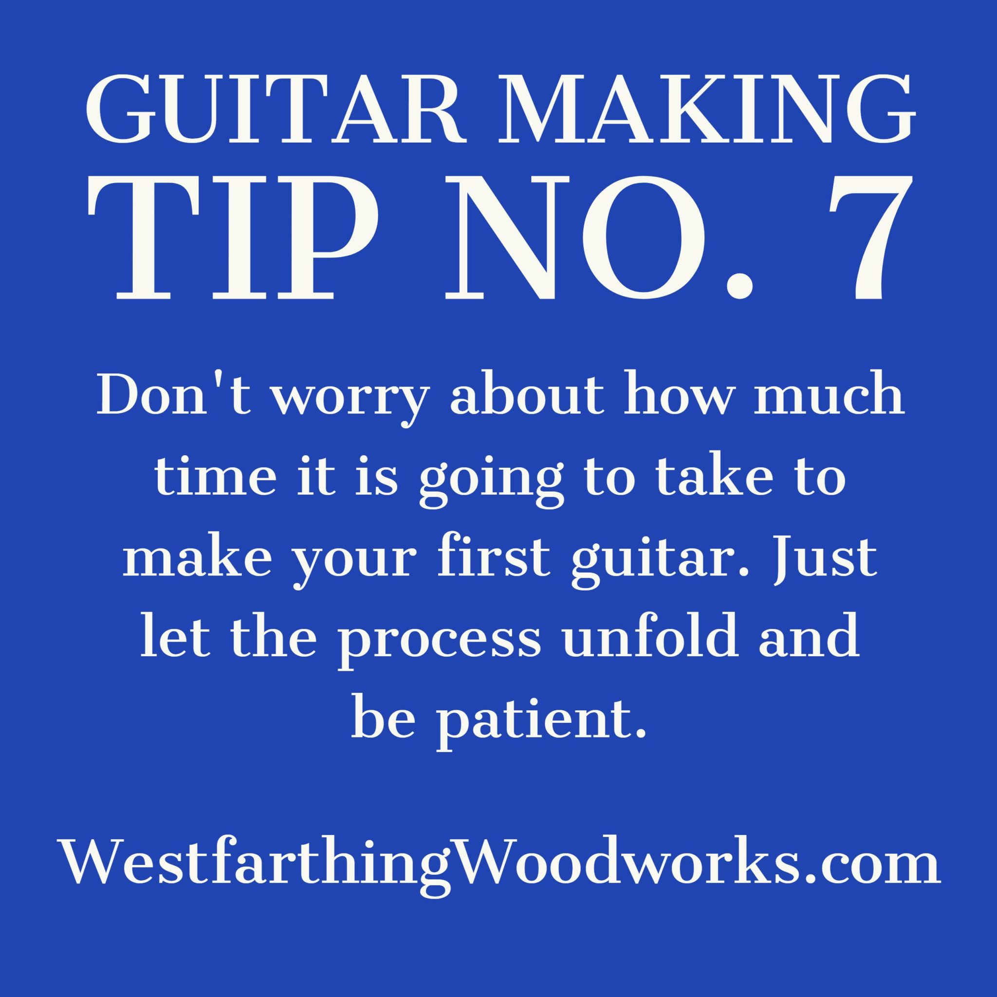 guitar making tip number 7