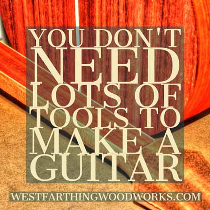 You dont need lots of tools to make a guitar