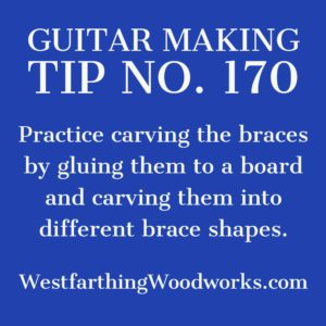 guitar making tip number 170 practice carving the braces