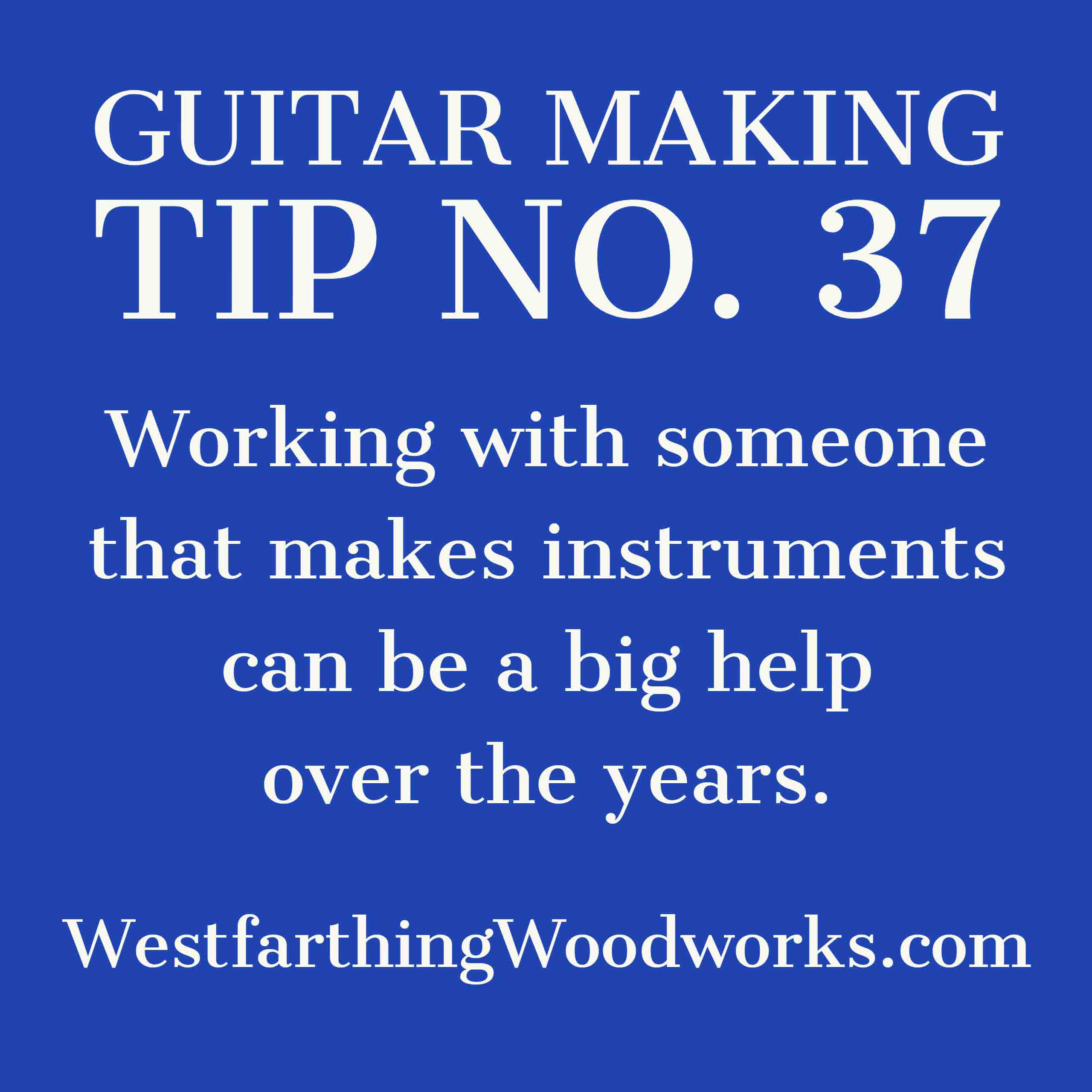 guitar making tip number 37 working with an instrument maker