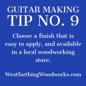guitar making tip number 9 easy to apply finishes