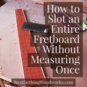 the easy way to slot a fretboard
