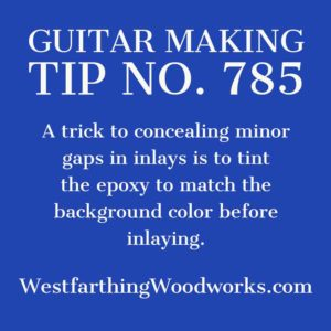 guitar making tip number 785