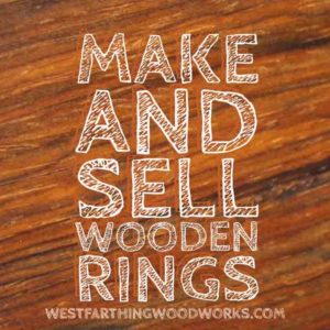 make and sell wooden rings