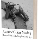 Acoustic Guitar Making For Beginners
