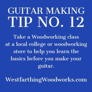 guitar making tip number 12