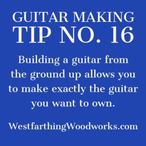 guitar making tip number 16