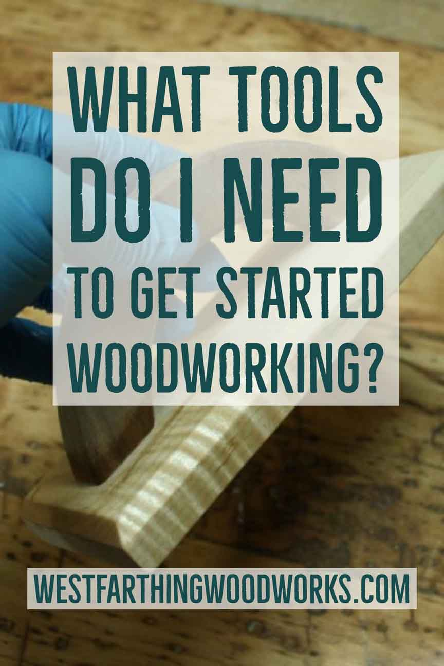 what tools do i need to get started woodworking