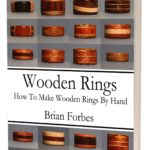Wooden Rings: How to Make Wooden Rings By Hand