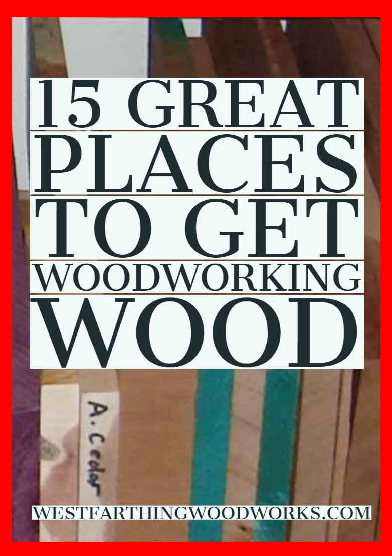 15 great places to get woodworking wood 9