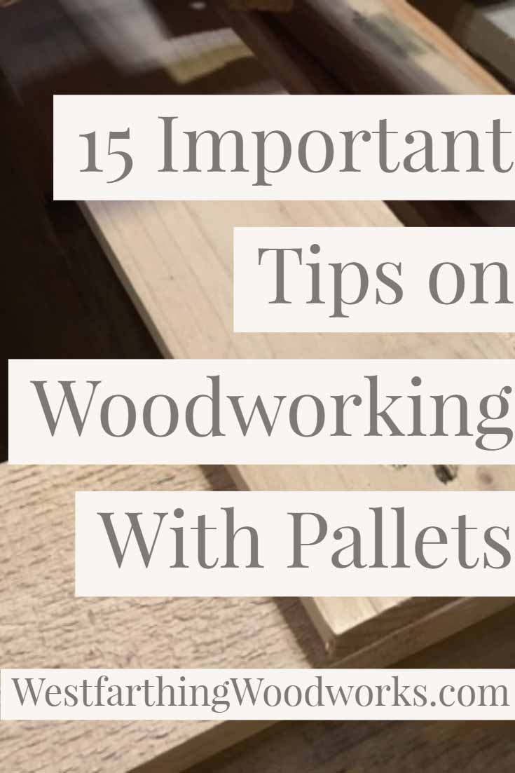 15 important tips on woodworking with pallets