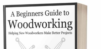 a beginners guide to woodworking book how to help new woodworkers make better projects