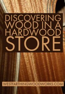 discovering wood in a hardwood store