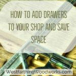 How-to-add-drawers-to-your-shop-and-save-space-woodworking-tips