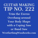 guitar making tip number 222 trim the excess overhang on your plates before doming them