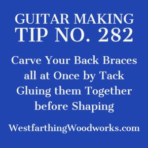 guitar making tip number 282 carving your internal braces all at once before gluing and shaping them