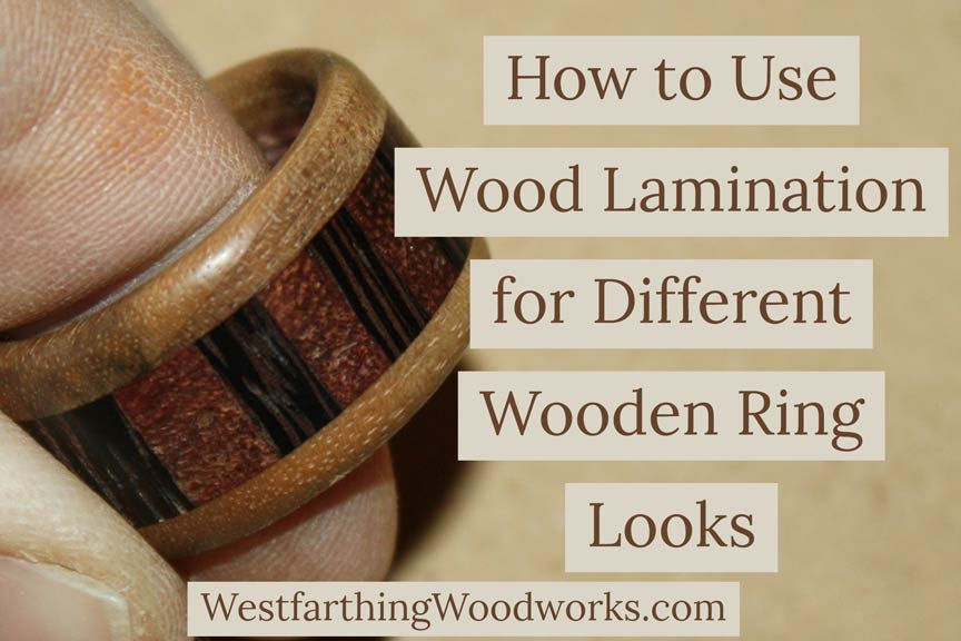 how-to-use-wood-lamination-for-different-wooden-ring-looks-woodworking-making-rings