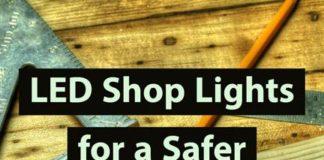 led-lights-for-a-safer-woodworking-shop-woodworking-tips