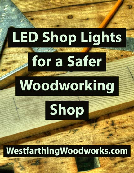 Led Lights For A Safer Woodworking Westhing