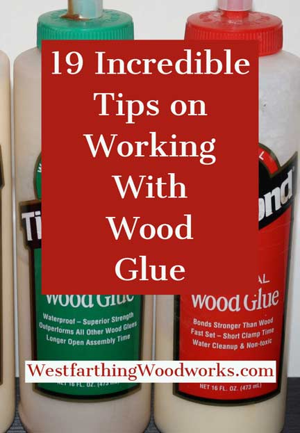 19-incredible-tips-on-working-with-wood-glue-woodworking-tips