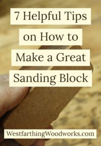 7-helpful-tips-on-how-to-make-a-great-sanding-block-woodworking-tips