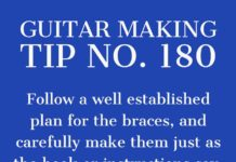 guitar making tip number 180 follow a bracing plan and make them exactly according to the plan guitar making tips