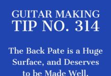guitar making tip number 314 the back plate of the acoustic guitar is a bid surface and should be well built