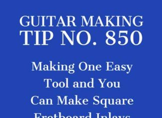guitar-making-tip-number-850-inlaying-square-inlays-on-the-guitar-fretboard