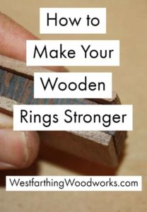 how-to-make-your-wooden-rings-stronger-ring-making-tips