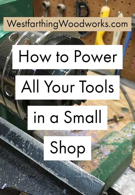 How To Power All Your Tools In A Small Shop Westfarthing
