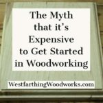 the-myth-that-its-expensive-to-get-started-in-woodworking