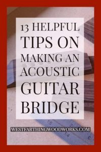 13-helpful-tips-on-making-an-acoustic-guitar-bridge