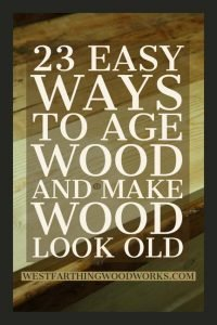 23-easy-ways-to-age-wood-and-make-wood-look-old