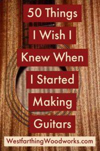 50-things-I-wish-I-knew-when-I-started-making-guitars