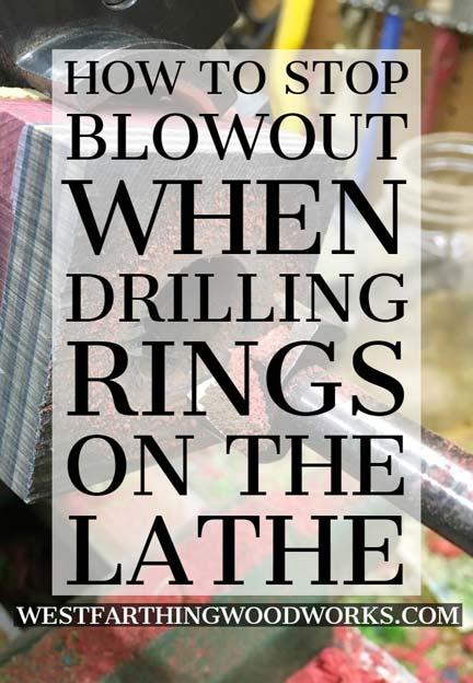 how-to-stop-blowout-when-drilling-rings-on-the-lathe-wooden-ring-making-tips
