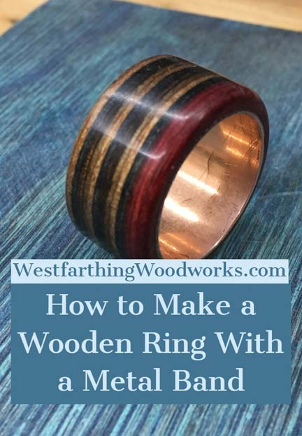 how-to-make-a-wood-ring-with-a-metal-band