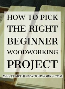how-to-pick-the-right-beginner-woodworking-project