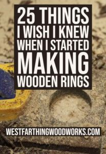 25-Things-I-Wish-I-Knew-When-I-Started-Making-Wooden-Rings