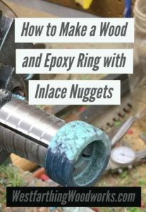 How-to-Make-a-Wood-and-Epoxy-Ring-with-Inlace-Nuggets-on-the-lathe