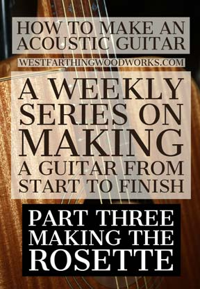How-to-Make-an-Acoustic-Guitar-Series---Part-Three---Making-the-Rosette