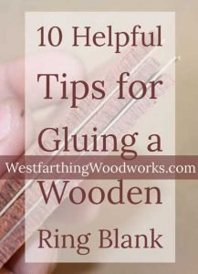 10-Helpful-Tips-for-Gluing-Wooden-Ring-Blanks