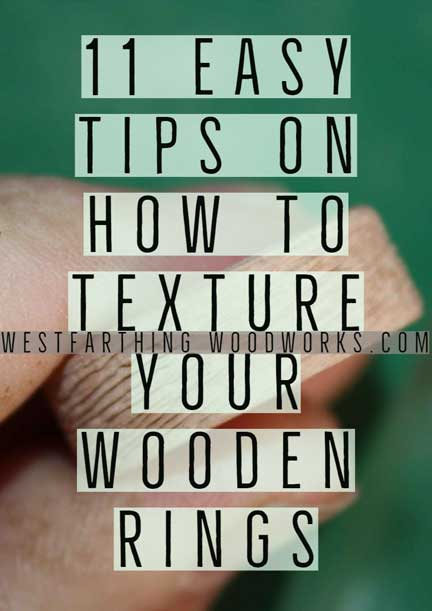 11-easy-tips-on-how-to-texture-your-wooden-rings